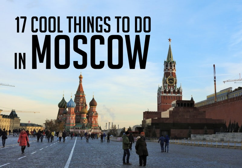 17 Cool Things To Do In Moscow Kuba 39 S Journeys